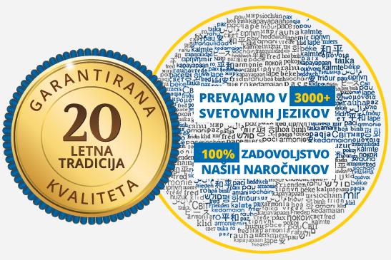 20 let tradicije in kvalitete / Prevodi v 3000+ svetovnih jezikov / 100% zadovoljstvo naših naročnikov